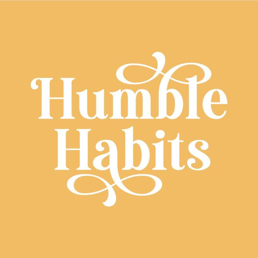 Humble Habits